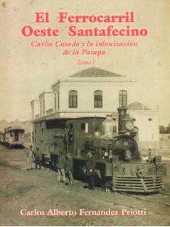 Libro El Ferrocarril Oeste Santafecino - Tomo 1