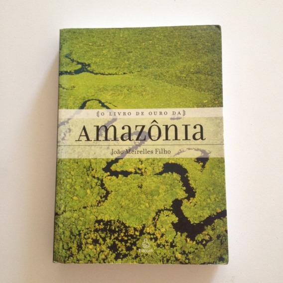 O Livro De Ouro Da Amazônia - João Meirelles Filho C2