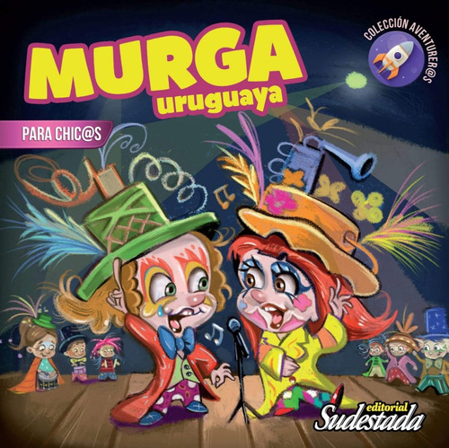 Murga Uruguaya Para Chicos - Editorial Sudestada