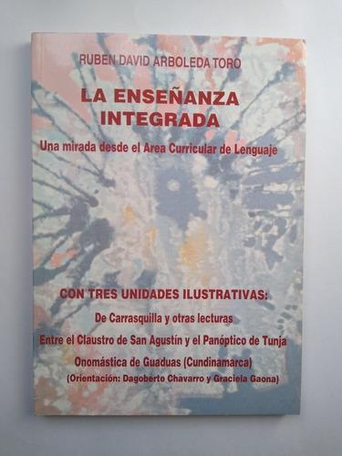 Imagen 1 de 10 de La Enseñanza Integrada / Rubén David Arboleda Toro