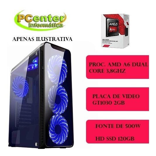 Pc Gamer A6, Ssd 120 , Placa De Video 1030 E Fonte 500w.