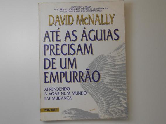 Livro- Ate As Águias Precisam De Um Empurrão- David Mcnally