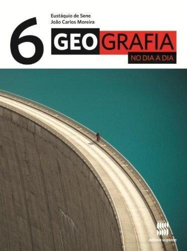 Geografia No Dia A Dia - 6º Ano - Ensino Fundamental Ii - 6º