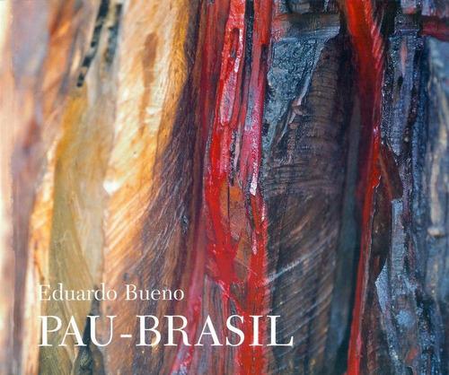 Imagem 1 de 3 de Pau-brasil - Eduardo Bueno