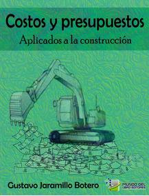 Costos Y Presupuestos Aplicados A La Construcción