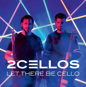 Cd 2cellos Let There Be Cello - Original Lacrado (2018)