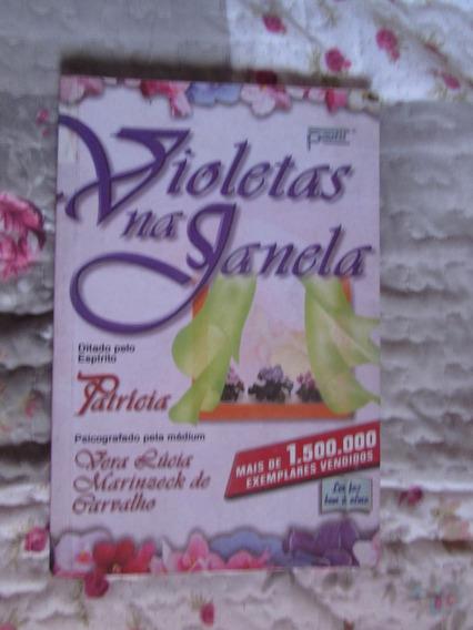 Violetas Na Janela - Psicografado Por Vera Lúcia Marinzeck