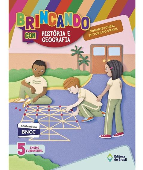 Brincando Com Historia E Geografia 5º Ano - Bncc-atualizado