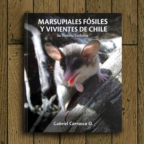 Imagen 1 de 7 de Marsupiales Fósiles Y Vivientes De Chile