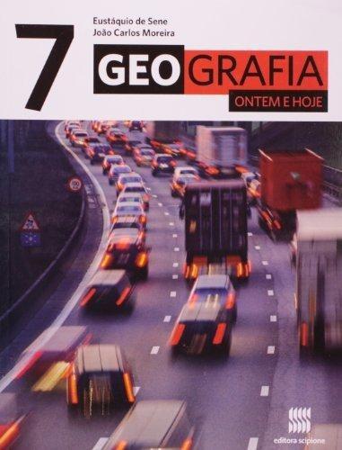 Geografia Ontem E Hoje - 7º Ano - Ensino Fundamental Ii - 7º