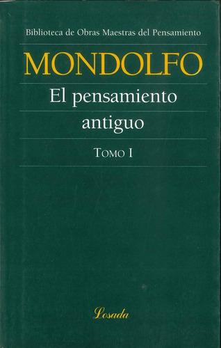 El Pensamiento Antiguo I - Mondolfo - Losada