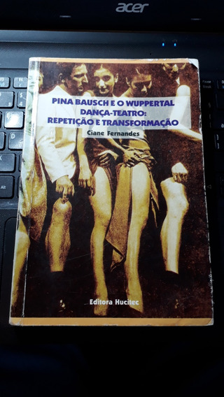 Pina Bausch E O Wuppertal Dança-teatro Repetição E Trans...#