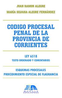 Nuevo Codigo Procesal Penal De La P. De Corrientes Ley 6518