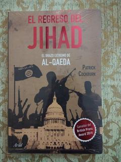 El Regreso Del Jihad El Brazo Extremo... De Patrick Cockburn