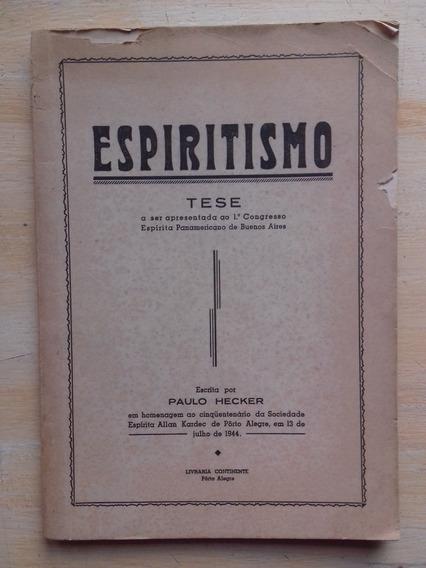 Livro - Espiritismo - Paulo Hecker - 1944 Congresso Espírita