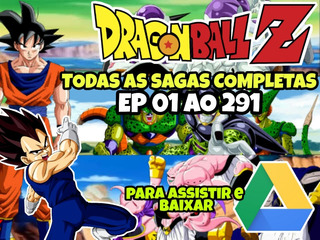 Dragon Ball Z Completo 291 Eps - Download Google Drive