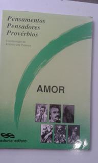 Livro - Amor - Antonio Vaz Proença - Pensamentos Pensadores
