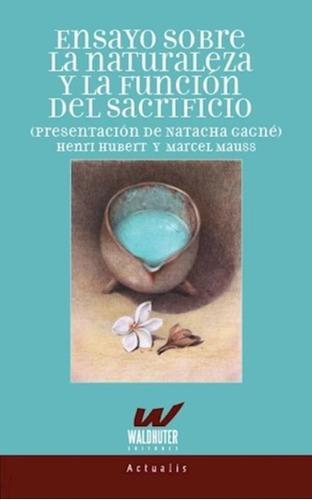 Imagen 1 de 2 de Libro - Ensayo Sobre La Naturaleza Y La Funcion Del Sacrific