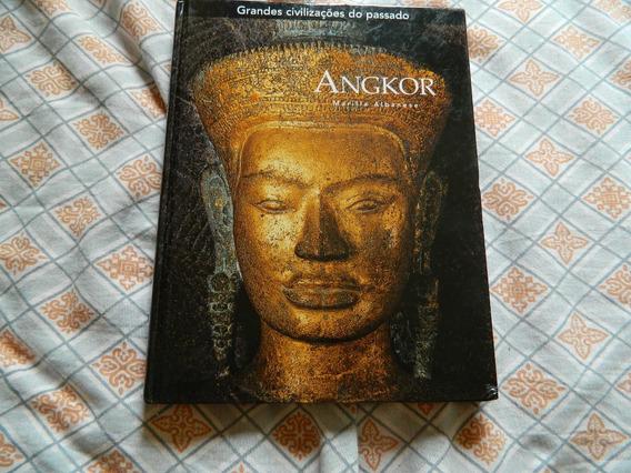 Angkor - Grandes Civilizações Do Passado ( Capa Dura )