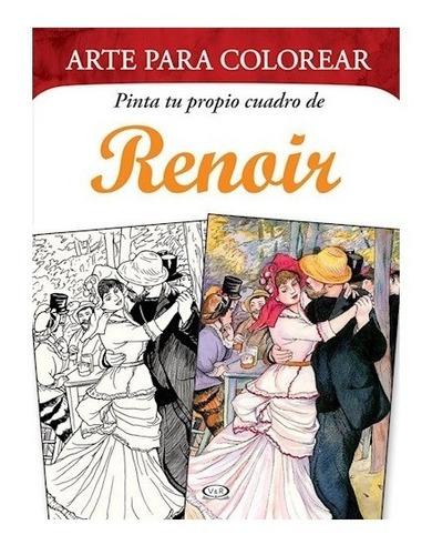 Imagen 1 de 3 de Arte Colorear Pinta Tu Propio Cuadro - Renoir - V & R Libro