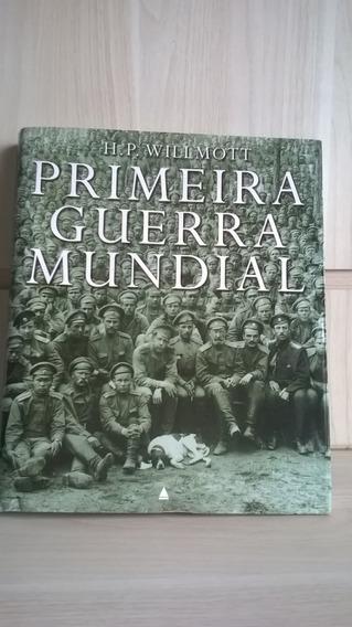 Livro Primeira Guerra Mundial - H. P. Willmott Colecionador