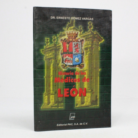Historia De Los Médico De León Dr Ernesto Gómez Vargas I3s