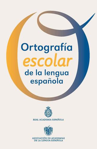 Imagen 1 de 3 de Ortografía Escolar De La Lengua Española