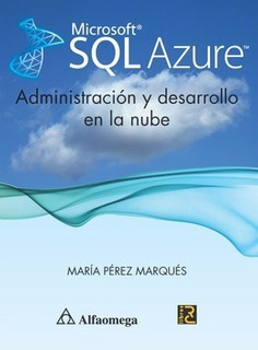 Libro Sql Azure Administracion Y Desarrollo En La Nube