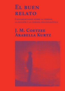 El Buen Relato, Coetzee, Ed. Hilo De Ariadna