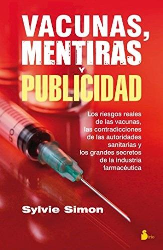 Vacunas Mentiras Y Publicidad (rustica) - Simon Sylvie (pap