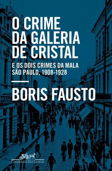 O Crime Da Galeria De Cristal - E Os Dois Crimes Da Mala