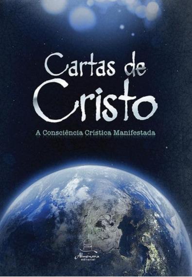 Cartas De Cristo - Vol 1 - A Consciencia Cristica Manifestad