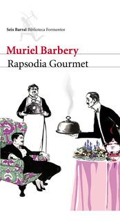 Rapsodia Gourmet De Muriel Barbery - Seix Barral