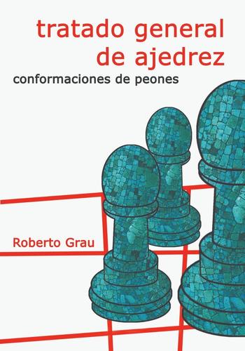 Imagen 1 de 3 de Tratado General De Ajedrez. Tomo 3 (grau)
