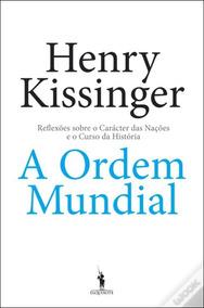 Ordem Mundial - Henry Kissinger