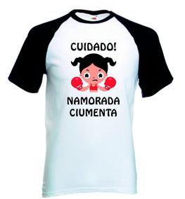Camiseta Personalizada - Cuidado! Namorada Ciumenta - Raglan