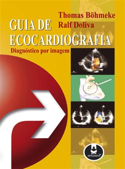 Guia De Ecocardiografia Diagnostico Por Imagem