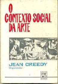 Livro O Contexto Social Da Arte Jean Creedy ( Org. )