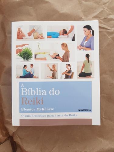 A Biblia Do Reiki - Eleanor Mckenzie