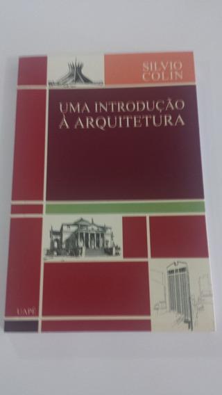 Uma Introdução À Arquitetura - Silvio Colin