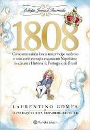 1808 - Edição Juvenil Ilustrada Laurentino Gomes