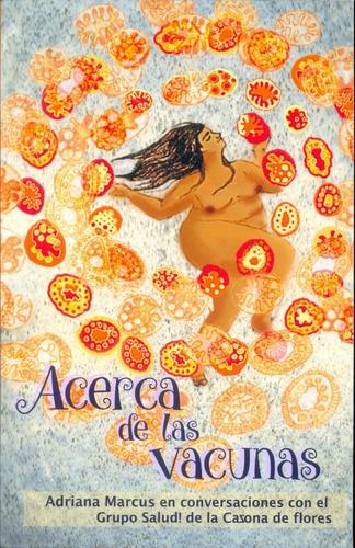 Acerca De Las Vacunas - Marcus, Adriana