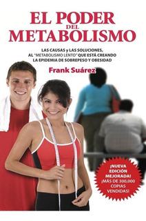 Libro El Poder Del Metabolismo Frank Suarez Original
