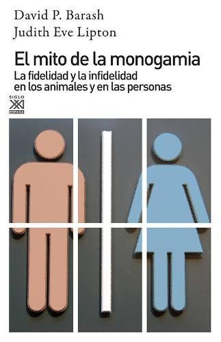 Imagen 1 de 3 de El Mito De La Monogamia, Lipton, Ed. Sxxi Esp.