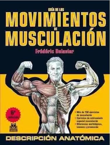 Imagen 1 de 1 de Libro Guía De Movimientos De Musculación Delavier Paidotribo