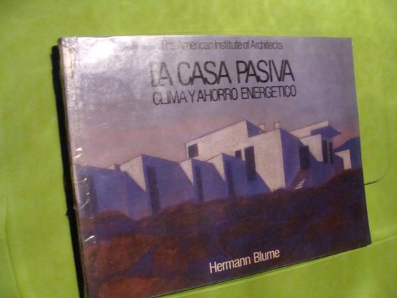 Libro La Casa Pasiva , Clima Y Ahorro Energetico , Herman Bl