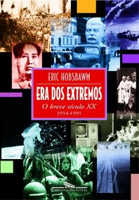 Era Dos Extremos, O Breve Século Xx - Eric Hobsbawm