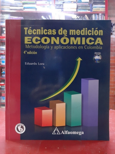 Tecnicas De Medición Económica 4 Ed - Eduardo Lora