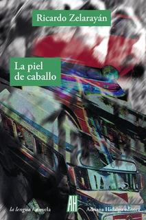La Piel De Caballo, Ricardo Zelarayán, Ed. Ah