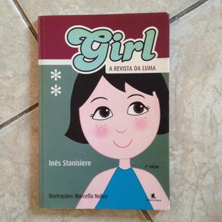Livro Girl A Revista Da Luma - Inês Stanisiere 2ª Ed 2006 C2